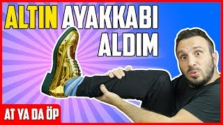 ALTIN AYAKKABI ALMAK KIRO OLMAK | AT YA DA ÖP thumbnail