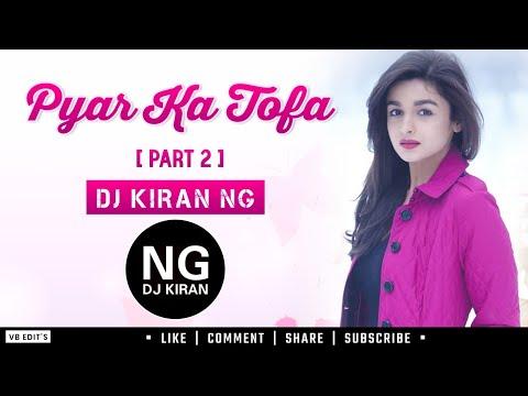 Pyar Ka Tohfa (Part_2) - Dj Kiran NG (NG Vol - 21)