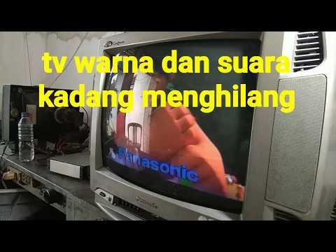Tv warna dan suara kadang menghilang