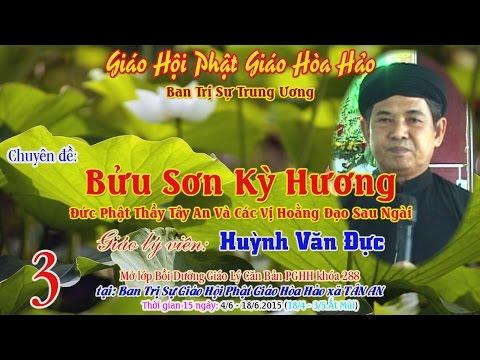 Đề tài: Bửu Sơn Kỳ Hương, Đức Phật Thầy Tây An Và Các Vị Hoằng Đạo Sau Ngài - GLV: Huỳnh Văn Đực