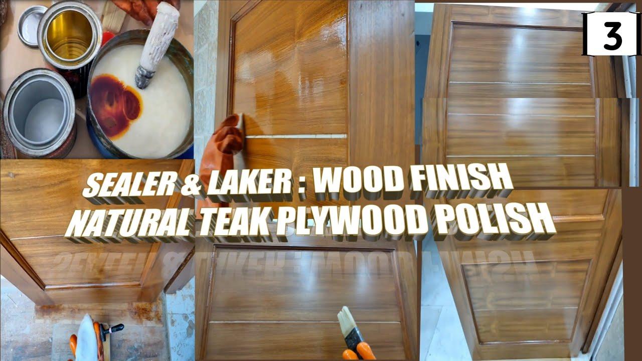 Natural Teak Plywood Polish : Sealer And Laker | Part - 5