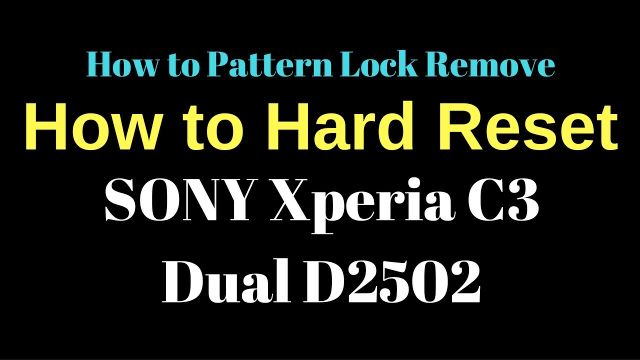 How to Pattern Unlock without Flash SONY Xperia C3 Dual D2502 by GsmHelpFul