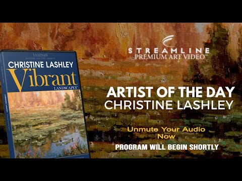 "Christine Lashley ""Vibrant Landscapes"" **FREE OIL LESSON VIEWING**"