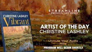 "Christine Lashley ""vibrant Landscapes"" **free Oil Lesson Viewing**"