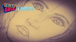 To Sketch A Ghost - Gas, Grub, and Ghosts