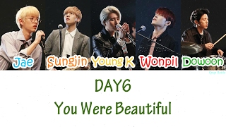DAY6 - You Were Beautiful (예뻤어) Lyrics [HAN|ROM|ENG]