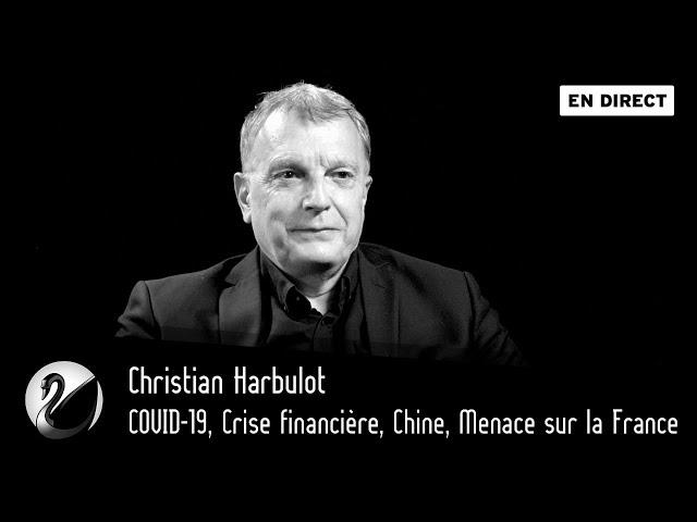 COVID-19, Crise financière, Chine, Menace sur la France. Christian Harbulot [EN DIRECT]