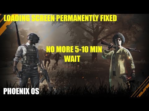 How to Fix PUBG MOBILE Loading Screen Problem on Phoenix OS (No more 5-10  Min Wait)!!!