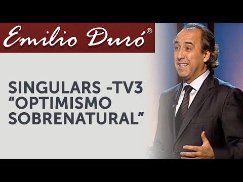Emilio Duró   Optimismo Sobrenatural - Singulars TV3