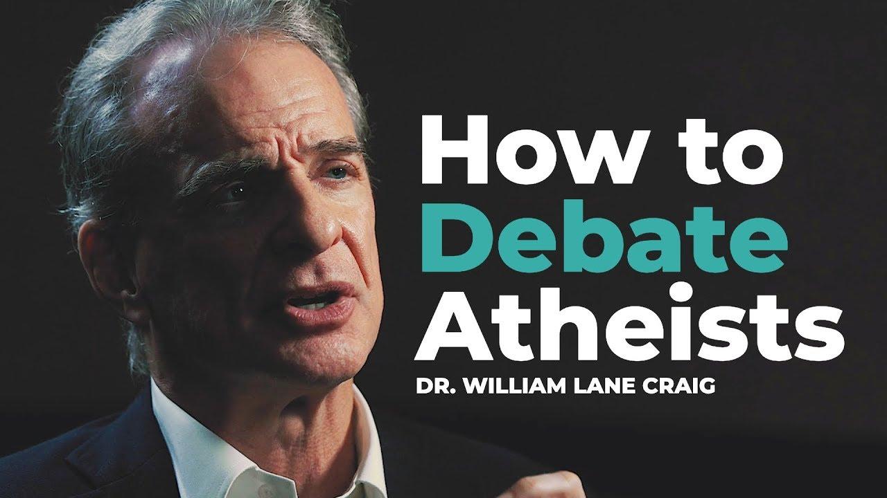 Dr. William Lane Craig Reveals the Best Ways to Debate Atheists