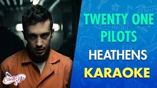 Twenty One Pilots - Heathens (Karaoke) I CantoYo