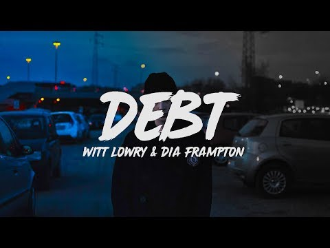 Witt Lowry - Debt (Lyrics) ft. Dia Frampton