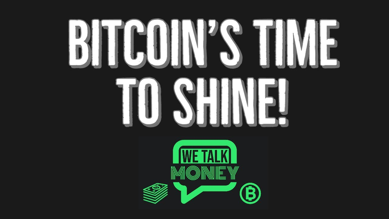 This Is Bitcoin's Time To Shine (WTM ep: 014) - YouTube