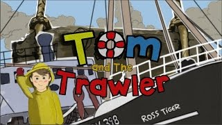 Tom & the Trawler launching Easter 2015, Fishing Heritage Centre