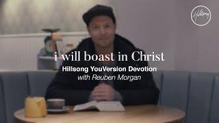 I Will Boast (YouVersion Devotional) - Reuben Morgan