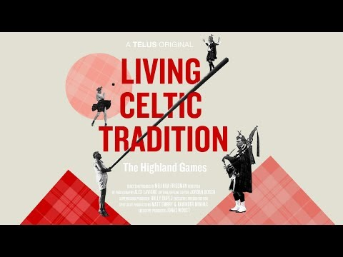 Living Celtic Tradition: The Highland Games