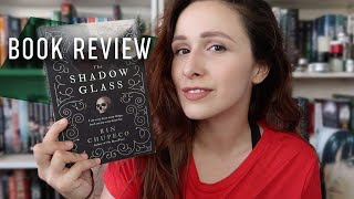The Shadow Glass by Rin Chupeco 📖   BOOK REVIEW