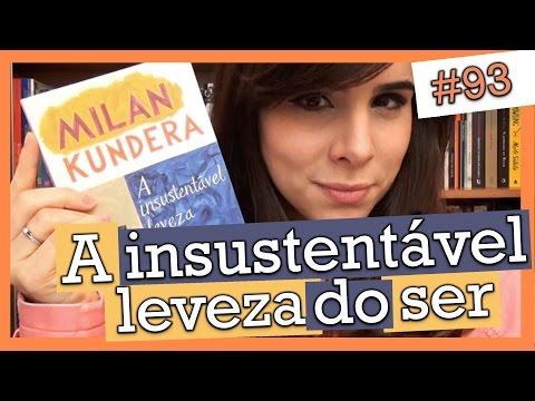 A INSUSTENTÁVEL LEVEZA DO SER, MILAN KUNDERA (#93)