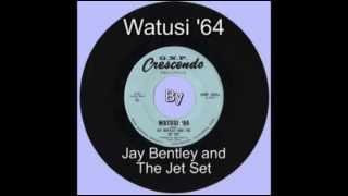 Jay Bentley And The Jet Set - Watusi