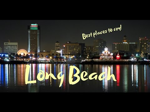 Top Ten: Best Places To Cry In Long Beach, CA