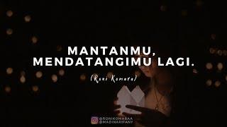 Mantanmu, mendatangimu lagi Roni Komara | Visualisasi Puisi