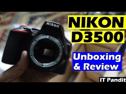 Nikon D3500 DSLR Camera Unboxing And Hands On Review