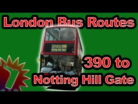 390 to Notting Hill Gate - London Bus Routes - (Timelapse 001)
