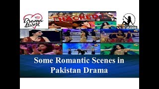 Some Romantic Scenes in Pakistan Drama