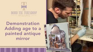 Demonstrating aging a repainted antique mirror