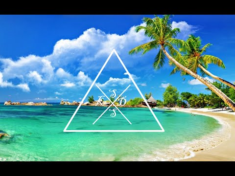 Ultimate Chilled & Tropical House Mix  #1