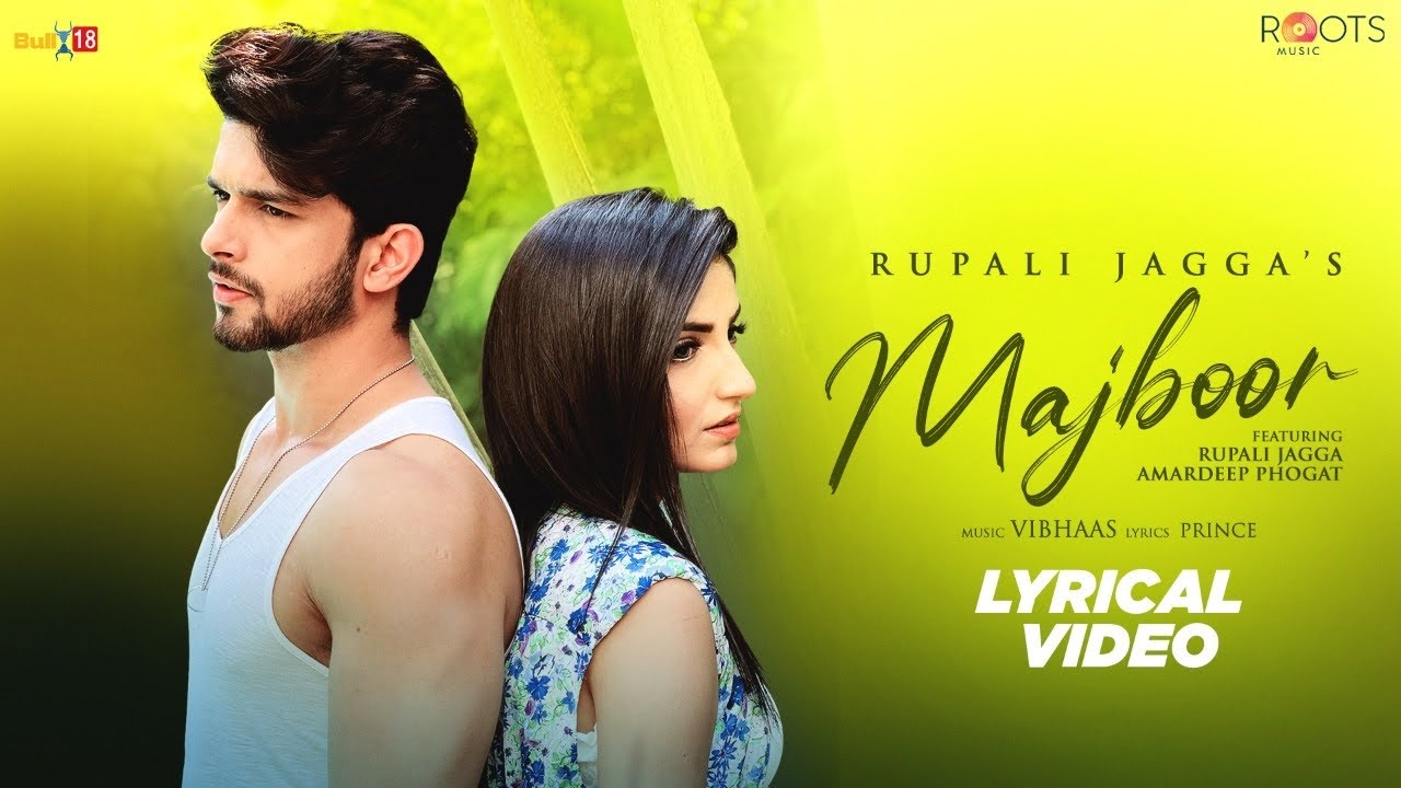Majboor(Lyrical Video) Rupali Jagga I Amardeep Phogat I Vibhaas I Jay Parikh I Prince I Roots Music