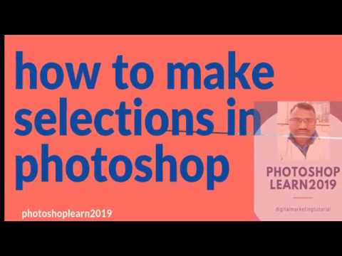 photoshoplearn2019-digital marketing tutorial  how to make selections in photoshop thumbnail