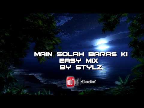 Main Solah Baras Ki [ Easy Mix by Stylz ]