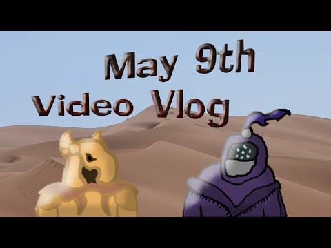 Jox - May 9th Video Vlog