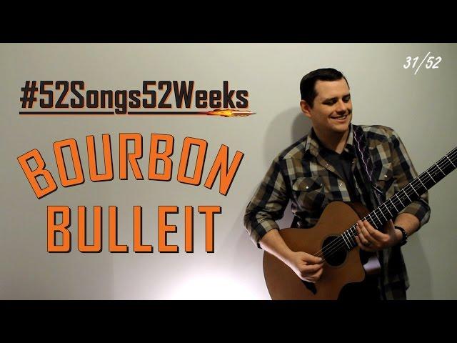 Chris Smith - Bourbon Bulleit (#52Songs52Weeks Original - Week 31)