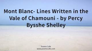 Mont Blanc  Lines Written in the Vale of Chamouni   by Percy Bysshe Shelley