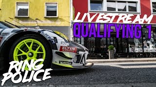 QUALIFYING 1 | Livestream 24h-Rennen Nürburgring - RING POLICE