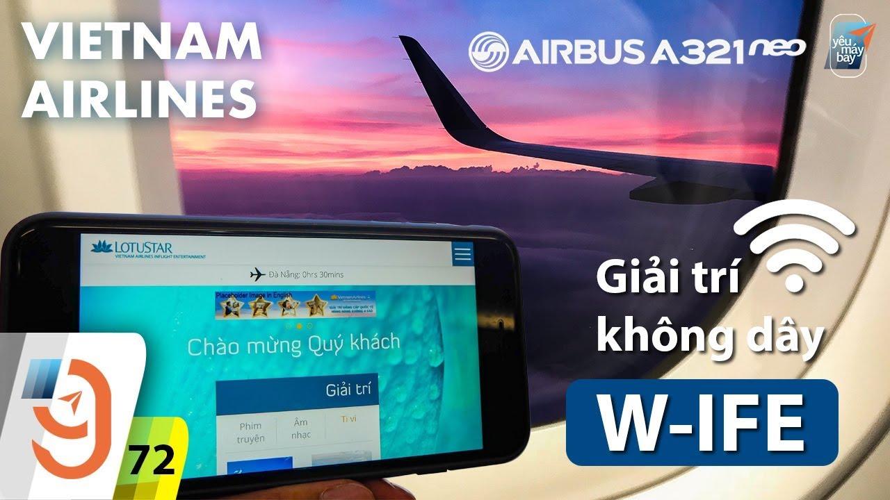 [M9] #72: Giải trí không dây trên A321neo của Vietnam Airlines   Yêu Máy Bay