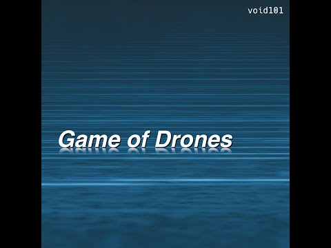 Game of Drones – electronic drone ambient music by void101