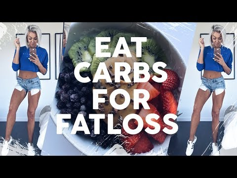 Eat Carbs For FAT Loss
