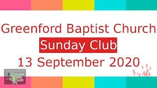 Greenford Baptist Church Sunday Club - 13 September 2020