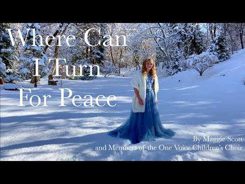 """Where Can I Turn for Peace"" Cover by Maggie Scott {feat. Members of the One Voice Children's Choir}"