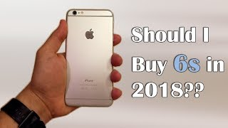Should I buy iPhone 6s in 2018?? Tricky Question !!