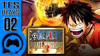One Piece: Pirate Warriors 3 - 02 - TFS Plays (TeamFourStar)