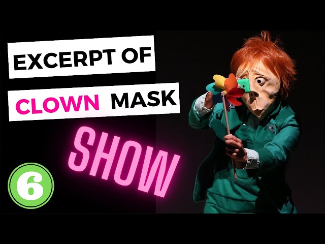 6 EXCERPT Of MASK theatre SHOW
