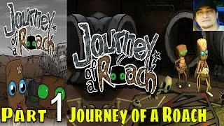 Journey of a Roach Part 1 Walkthrough Gameplay Lets Play Pc Gaming