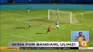 Wins for Bandari, Ulinzi