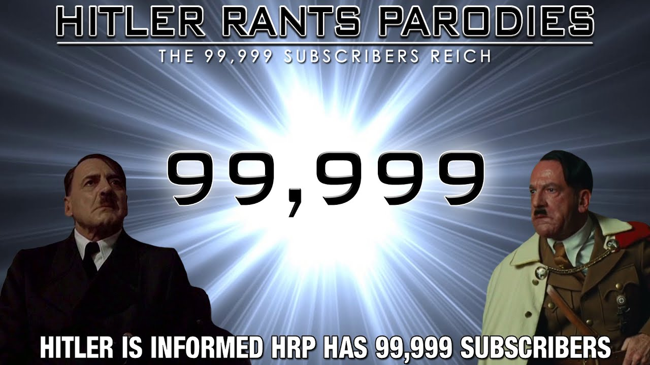 Hitler is informed Hitler Rants Parodies has 99,999 subscribers