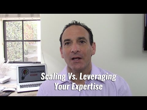 Scaling Vs. Leveraging Your Expertise