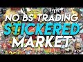 No BS Guide To Trading: The Stickered Market